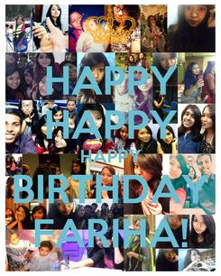 Poster: HAPPY HAPPY HAPPY BIRTHDAY FARIHA!