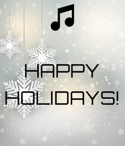 Poster:  HAPPY  HOLIDAYS!