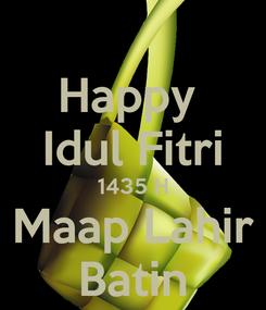 Poster: Happy  Idul Fitri 1435 H Maap Lahir Batin