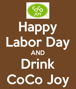 Poster: Happy Labor Day AND Drink CoCo Joy