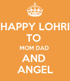 Poster: HAPPY LOHRI TO  MOM DAD  AND  ANGEL