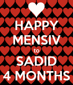 Poster: HAPPY MENSIV to SADID 4 MONTHS