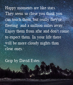 Poster: Happy moments are like stars.