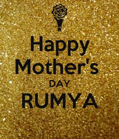 Poster: Happy Mother's  DAY RUMYA