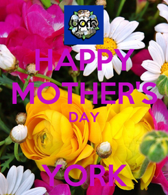 Poster: HAPPY MOTHER'S DAY  YORK