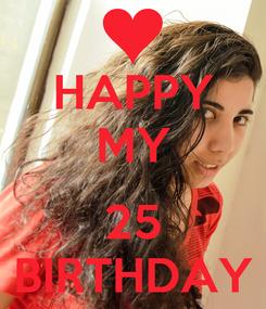 Poster: HAPPY MY  25 BIRTHDAY