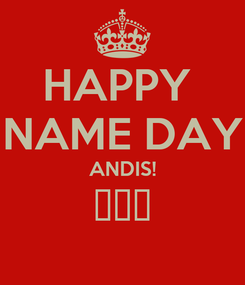 Poster: HAPPY  NAME DAY ANDIS! 💜💜💜