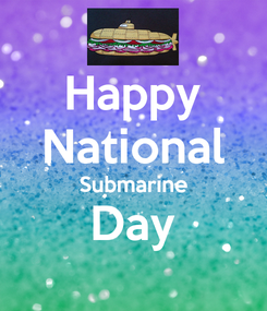 Poster: Happy National Submarine Day