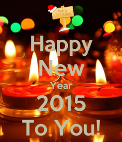 Poster: Happy New Year 2015 To You!
