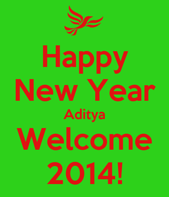 Poster: Happy New Year Aditya Welcome 2014!