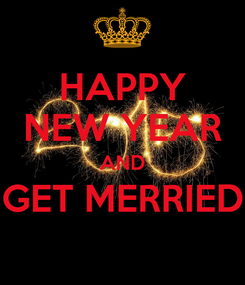Poster: HAPPY NEW YEAR AND GET MERRIED