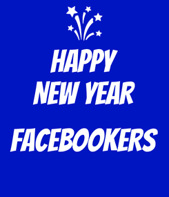 Poster: HAPPY NEW YEAR  FACEBOOKERS