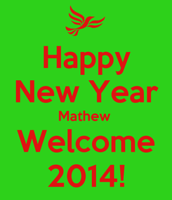 Poster: Happy New Year Mathew  Welcome 2014!
