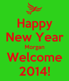 Poster: Happy New Year Morgan Welcome 2014!