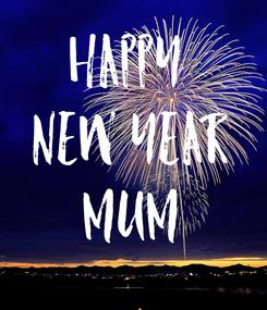 Poster: Happy  New Year Mum