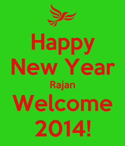 Poster: Happy New Year Rajan Welcome 2014!