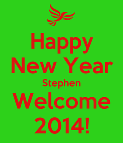 Poster: Happy New Year Stephen Welcome 2014!