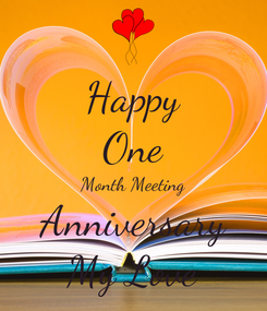 Poster: Happy One Month Meeting Anniversary My Love