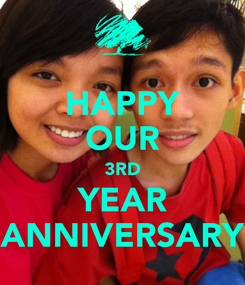 Poster: HAPPY OUR 3RD YEAR ANNIVERSARY