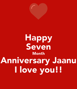 Poster: Happy Seven Month Anniversary Jaanu I love you!!
