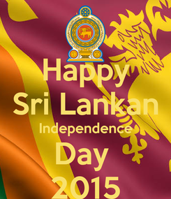 Poster: Happy Sri Lankan Independence Day  2015