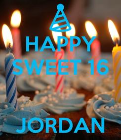 Poster: HAPPY SWEET 16   JORDAN