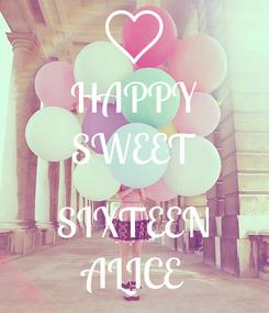 Poster: HAPPY SWEET  SIXTEEN ALICE
