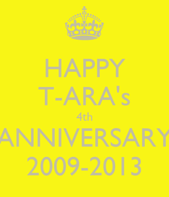 Poster: HAPPY T-ARA's 4th ANNIVERSARY 2009-2013