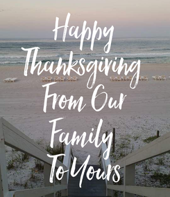 Poster: Happy Thanksgiving  From Our Family  To Yours