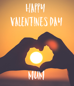 Poster: Happy  Valentines Day    Mum