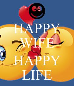 Poster: HAPPY WIFE  HAPPY LIFE