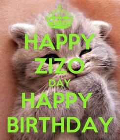 Poster: HAPPY ZIZO DAY HAPPY  BIRTHDAY
