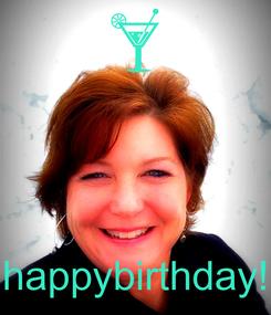 Poster:     happybirthday!