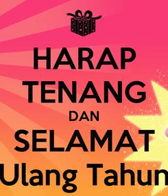 Poster: HARAP TENANG DAN SELAMAT Ulang Tahun