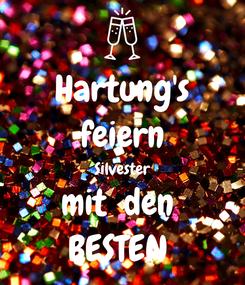 Poster: Hartung's feiern Silvester mit  den  BESTEN