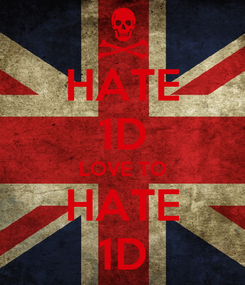 Poster: HATE 1D LOVE TO HATE 1D