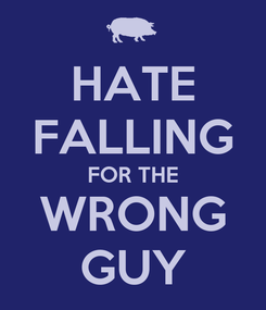 Poster: HATE FALLING FOR THE WRONG GUY