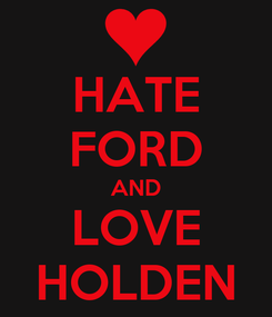 Poster: HATE FORD AND LOVE HOLDEN