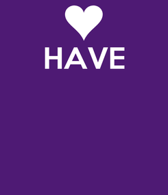 Poster: HAVE