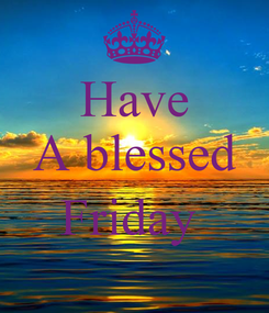 Poster: Have A blessed  Friday