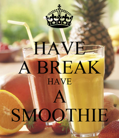 Poster: HAVE A BREAK HAVE A SMOOTHIE