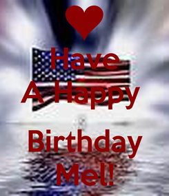 Poster: Have A Happy   Birthday Mel!
