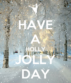 Poster: HAVE A HOLLY JOLLY DAY