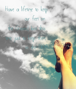 Poster: Have a lifetime to keep