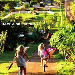 Poster: HAVE A NICE SUNDAY!!!