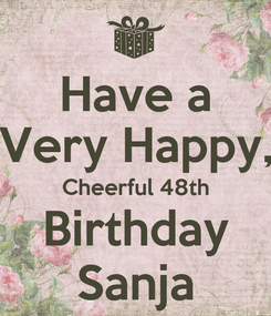 Poster: Have a Very Happy, Cheerful 48th Birthday Sanja
