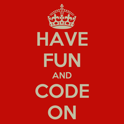 Poster: HAVE FUN AND CODE ON