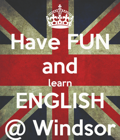 Poster: Have FUN and learn ENGLISH @ Windsor