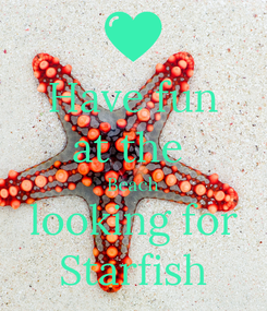Poster: Have fun at the  Beach looking for Starfish