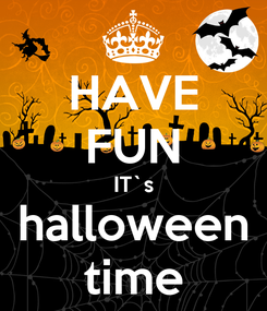 Poster: HAVE FUN IT`s halloween time
